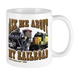 trains -Mug Ask Me About My RR