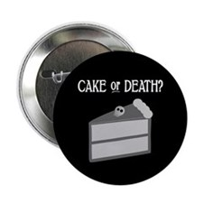 "Cake or Death 2.25"" Button"