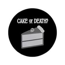 "Cake or Death 3.5"" Button"