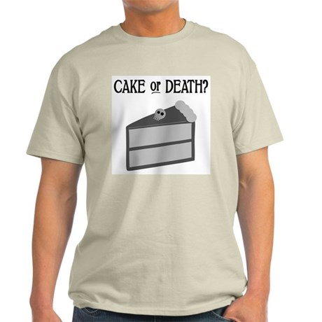 Cake or Death Light T-Shirt