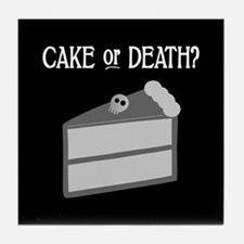 Cake or Death Tile Coaster