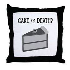 Cake or Death Throw Pillow