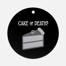 Cake or Death Ornament (Round)