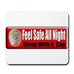 Feel Safe Mousepad