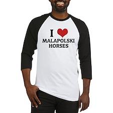 I Love Malapolski Horses Baseball Jersey