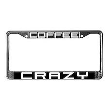 Coffee Crazy License Plate Frame