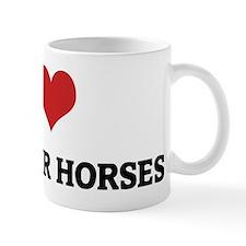 I Love Kustanair Horses Mug