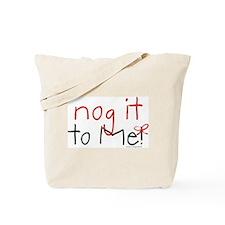 Egg Nog it to Me! Tote Bag
