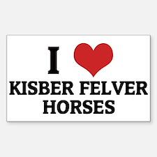 I Love Kisber Felver Horses Rectangle Decal