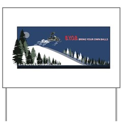 Bring Your Own Balls Snowmobiler Yard Sign