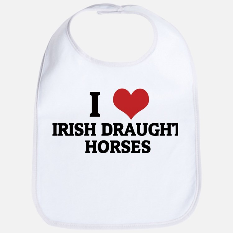 I Love Irish Draught Horses Bib