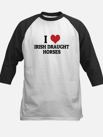 I Love Irish Draught Horses Kids Baseball Jersey