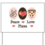Peace Love Pizza Yard Sign
