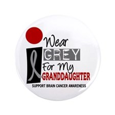 """I Wear Grey For My Granddaughter 9 3.5"""" Button"""