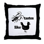 Crawfish tastes... Throw Pillow