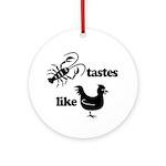 Crawfish tastes... Ornament (Round)
