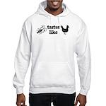 Crawfish tastes... Hooded Sweatshirt