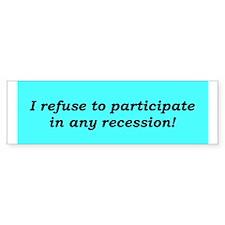 """No Recession"" Bumper Bumper Sticker"