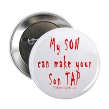 "My SON can make your Son TAP 2.25"" Button (10"