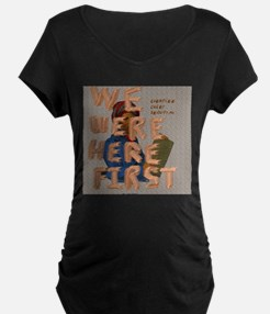 we were here first T-Shirt