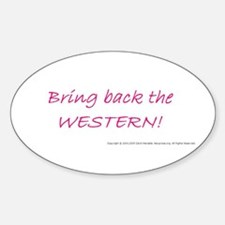 BRING BACK THE WESTERN Oval Decal