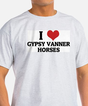 I Love Gypsy Vanner Horses Ash Grey T-Shirt