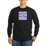 Cooking before Knitting? Long Sleeve Dark T-Shirt