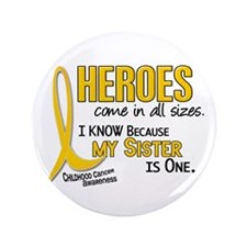 """Heroes All Sizes 1 (Sister) 3.5"""" Button"""