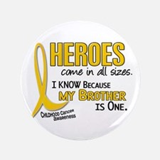 "Heroes All Sizes 1 (Brother) 3.5"" Button"
