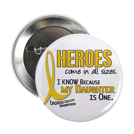 """Heroes All Sizes 1 (Daughter) 2.25"""" Button"""