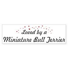 Loved By Miniature Bull Terri Bumper Bumper Sticker