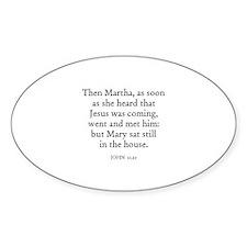 JOHN 11:20 Oval Decal