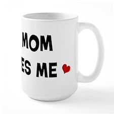 Mom loves me Mug