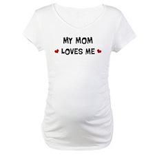 Mom loves me Shirt
