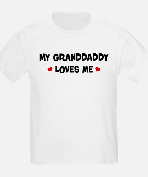 Granddaddy loves me T-Shirt