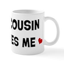 Cousin loves me Mug