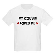 Cousin loves me T-Shirt