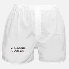 Babysitter loves me Boxer Shorts