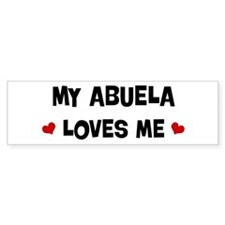 Abuela loves me Bumper Bumper Sticker