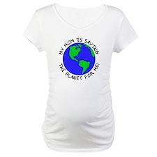 Mom's Saving the Planet Shirt