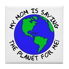 Mom's Saving the Planet Tile Coaster