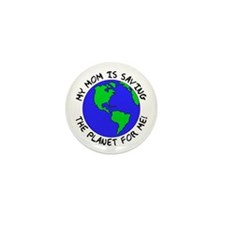 Mom's Saving the Planet Mini Button
