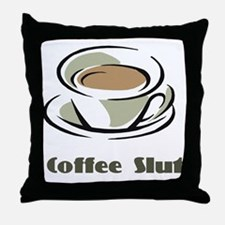 Coffee Slut Throw Pillow