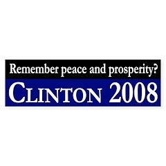 Remember peace and prosperity? (bumper sticker)