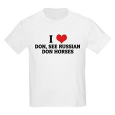 I Love Don, See Russian Don H Kids T-Shirt
