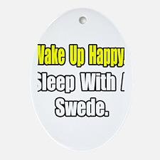 """...Sleep With a Swede"" Oval Ornament"