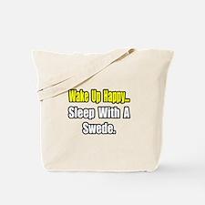 """""""...Sleep With a Swede"""" Tote Bag"""