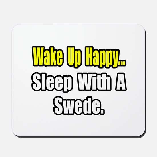 """...Sleep With a Swede"" Mousepad"