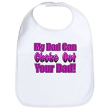 My Dad can Choke out Your Dad Bib