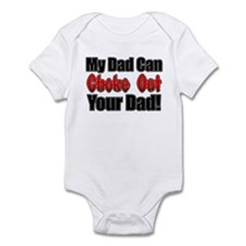 My Dad can Choke out Your Dad Infant Bodysuit